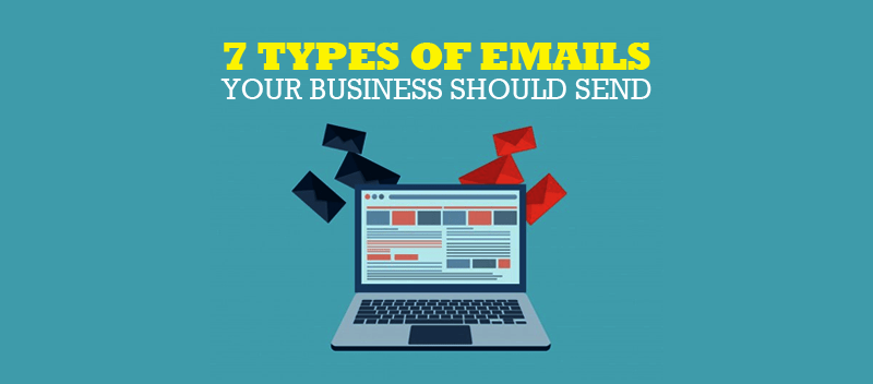 7 Types of Emails Your Business Should Send