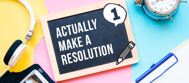 Actually Make a Resolution