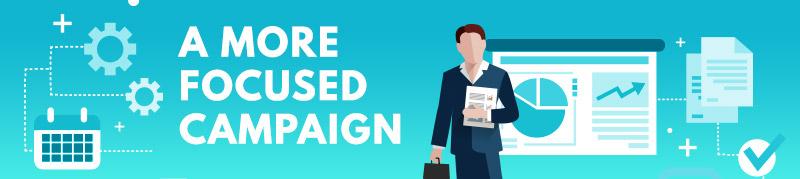 A more focused campaign