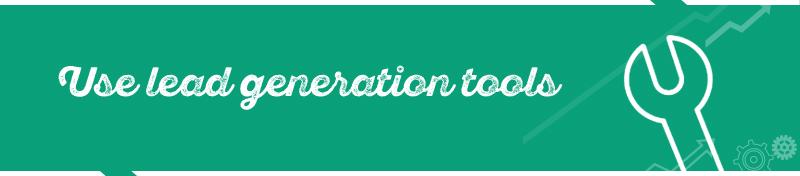 #4 Use lead generation tools