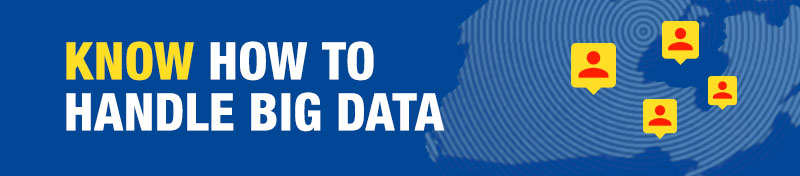 Know how to handle big data