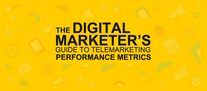 The Digital Marketer's Guide to Telemarketing Performance Metrics