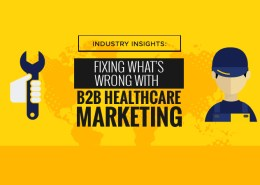 Industry Insights: Fixing What's Wrong With B2B Healthcare Marketing