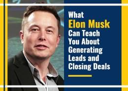 What Elon Musk Can Teach You About Generating Leads and Closing Deals