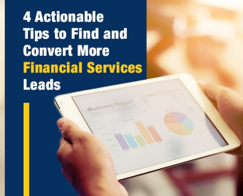 4 Actionable Tips to Find and Convert More Financial Services Leads