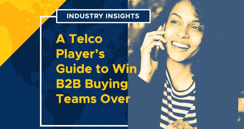 A Telco Players Guide to Win B2B Buying Teams Over