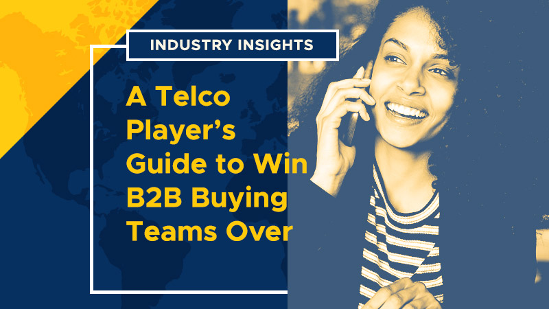 A-Telco-Players-Guide-to-Win-B2B-Buying-Teams-Over