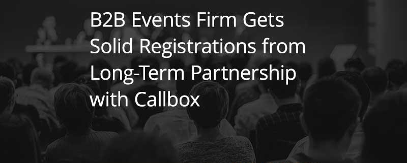 B2B-Events-Firm-Gets-Solid-Registrations-from-Long-Term-Partnership-with-Callbox