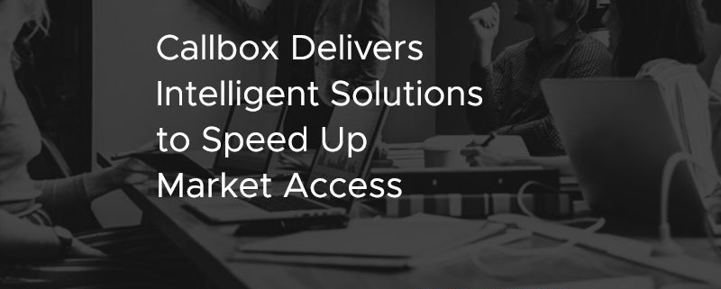 Callbox Delivers Intelligent Solutions to Speed Up Market Access [CASE STUDY]