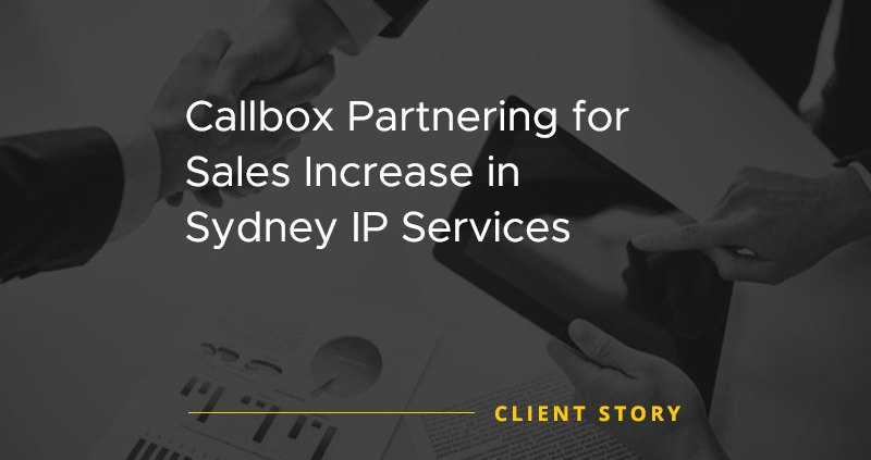 Callbox Partnering for Sales Increase in Sydney IP Services [CASE STUDY]