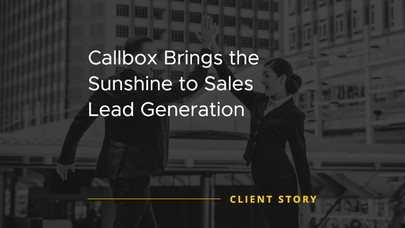 Callbox Brings the Sunshine to Sales Lead Generation [CASE STUDY]