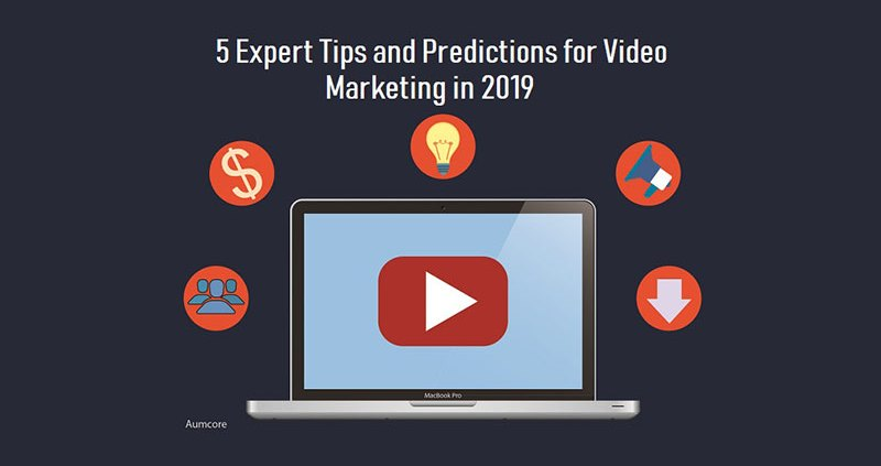 5-Expert-Tips-and-Predictions-for-Video-Marketing-in-2019