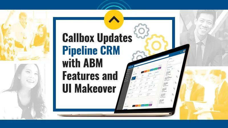 Callbox Updates Pipeline CRM with ABM Features and UI Makeover