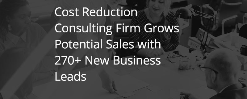 Cost Reduction Consulting Firm Grows Potential Sales with 270+ New Business Leads (Featured Image)