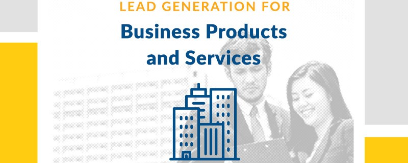 Lead Generation for Business Products and Services