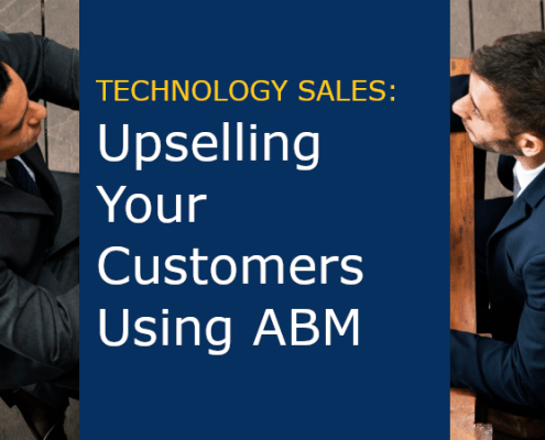 Technology Sales: Upselling Your Customers Using ABM