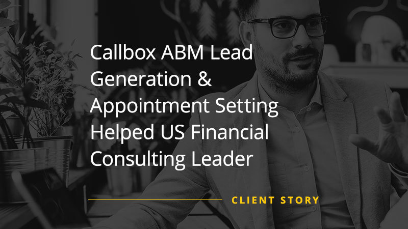CS_FIN_Callbox-ABM-Lead-Generation-Appointment-Setting-Helped-US-Financial-Consulting-Leader-Cope-With-Technology-Innovation