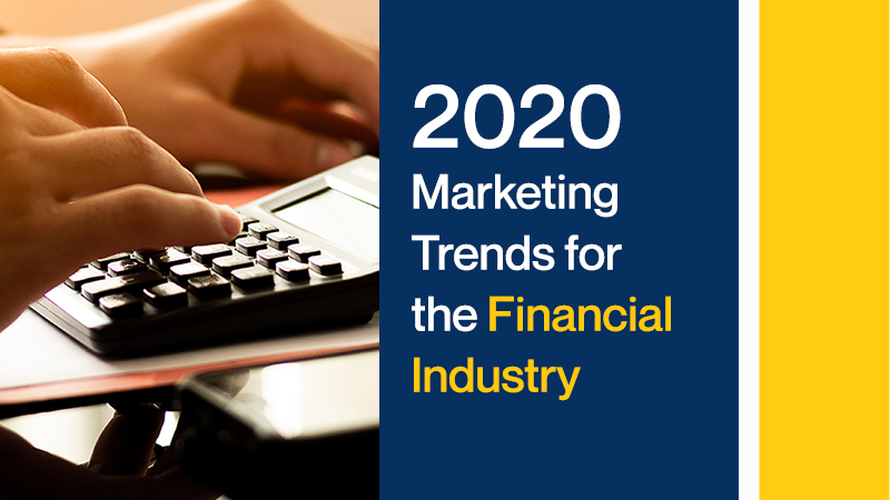 2020 Marketing Trends for the Financial Services Industry