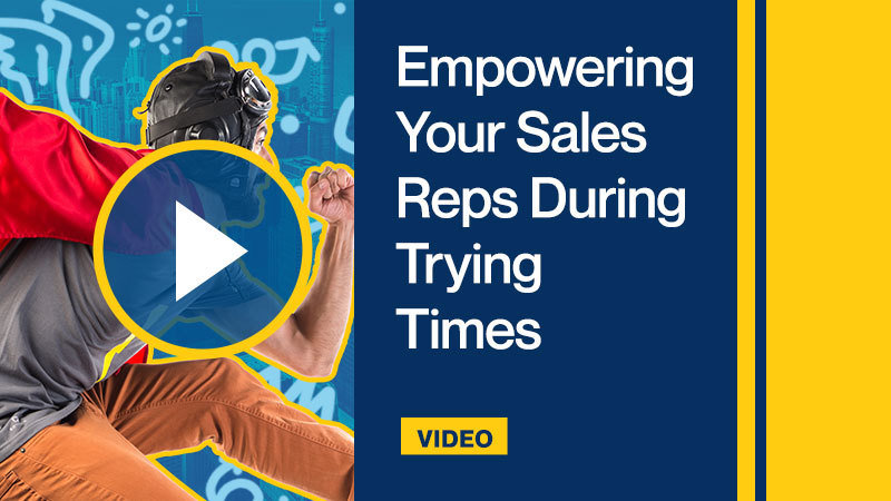 Empowering_Your_Sales_Reps_During_Trying_Times