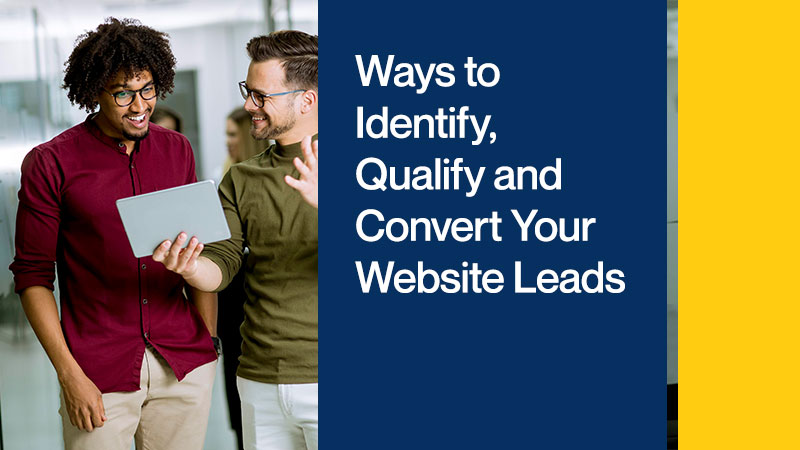 Ways-to-Identify,-Qualify-and-Convert-Your-Website-Leads
