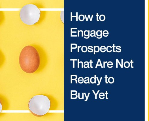 How-to-Engage-Prospects-That-Are-Not-Ready-to-Buy-Yet