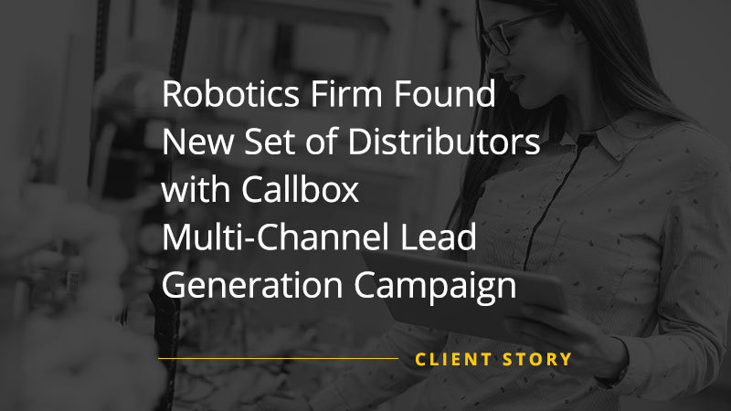 CS_MF_Robotics-Firm-Found-New-Set-of-Distributors-with-Callbox-Multi-Channel-Lead-Generation-Campaign