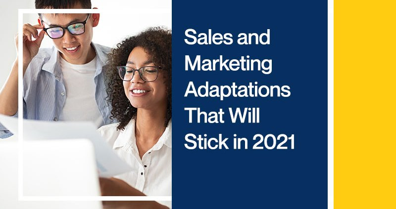 Sales-and-Marketing-Adaptations-That-Will-Stick-in-2021