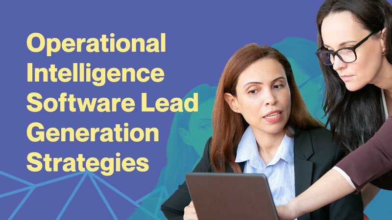 Operational-Intelligence-Software-Lead-Generation-Strategies