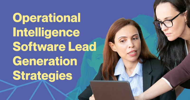 Operational-Intelligence-Software-Lead-Generation-Strategies