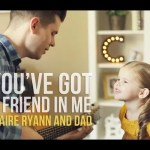 3-Year Old Claire Ryann & Dad Sing You've Got a Friend in Me