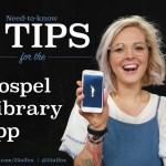 5 Tips for Using the Gospel Library App