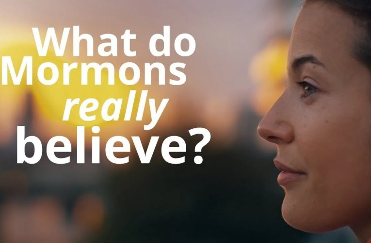 What Do Members of The Church of Jesus Christ of Latter-day Saints Believe?