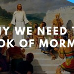 5 Reasons Why We Need the Book of Mormon