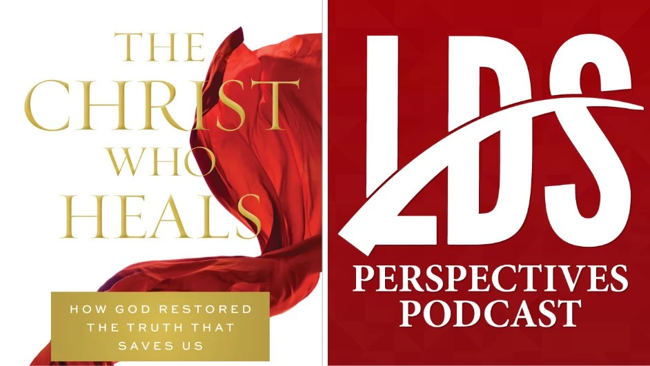 the christ who heals fiona givens interview latterday perspectives