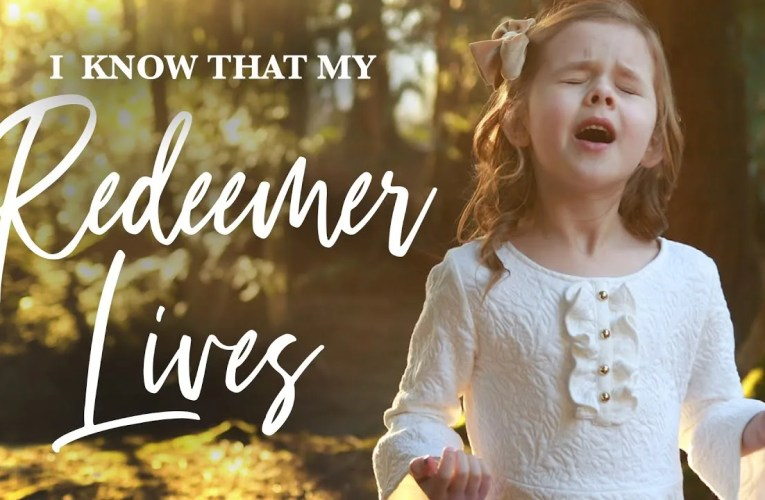 I Know That My Redeemer Lives by 7-Year-Old Sensation Claire Crosby