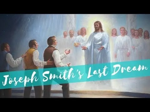 "Joseph Smith's Last Dream: ""I Felt As If I Truly Was in Heaven"""