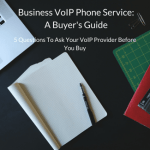 A Buyer's Guide to Business VoIP Phone Service