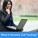 What Is Dynamic Call Tracking?