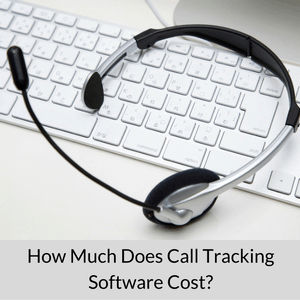 How Much Does Call Tracking Software Cost