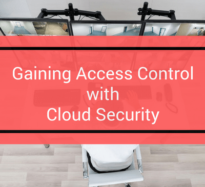 Gaining Access Control with Cloud Security