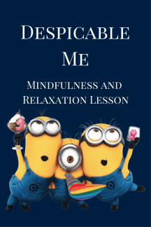 Despicable Me Mindfulness Lesson Plan
