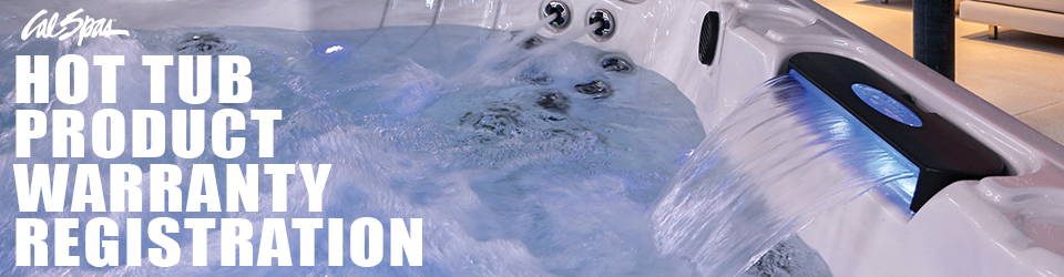 Hot Tub Product Warranty Registration