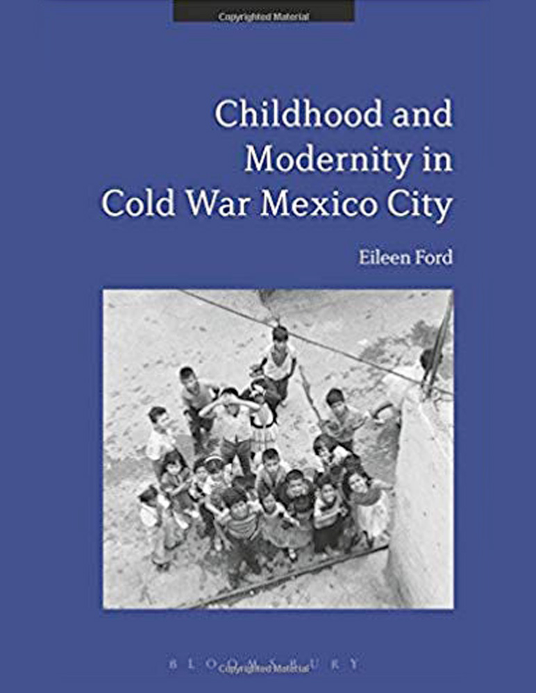 """Book cover for """"Childhood and Modernity in Cold War Mexico City"""""""