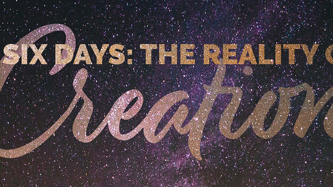Christian Leader's Conference: Six Days – The Reality of Creation – February 8