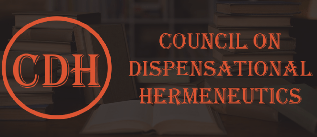 Council on Dispensational Hermeneutics to be Held at Calvary University