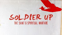 Soldier Up: The Saint And Spiritual Warfare