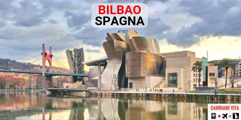 Trasferirsi Lavorare E Vivere A Bilbao Spagna Costo Della