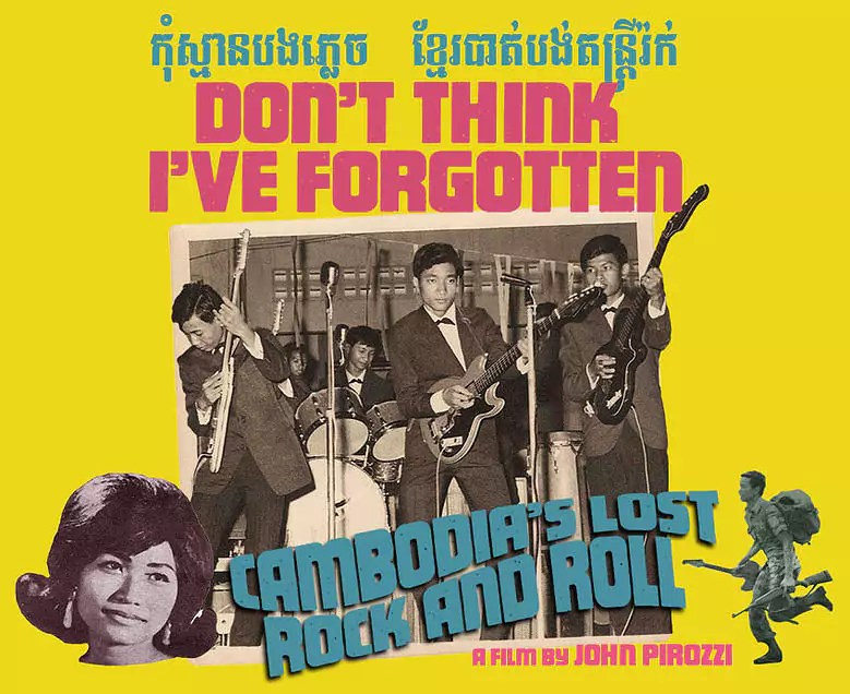 """Don't Think I've Forgotten: Cambodia's Lost Rock and Roll"""
