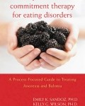 Acceptance and Commitment Therapy for Eating Disorders