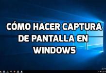 Cómo hacer captura de pantalla en Windows